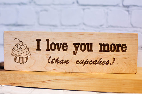 "5020 - 10"" Sign, I love you more than cupcakes"