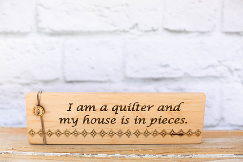 "4305 - 10"" Sign, ""I am a quilter..."