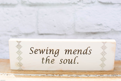 """4111 - 10"""" Sign, """" Sewing mends the soul"""