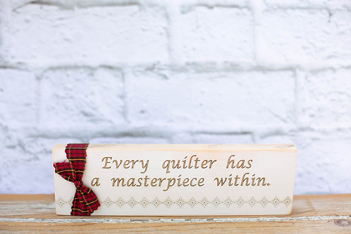 "4102 - 10"" Sign, Every quilter has a masterpiece..."