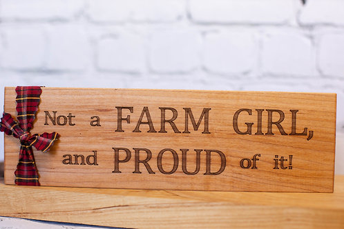 "5015 - 10"" Sign, Not a Farm Girl"