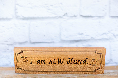 "4306 - 10"" Sign, ""I am sew blessed"