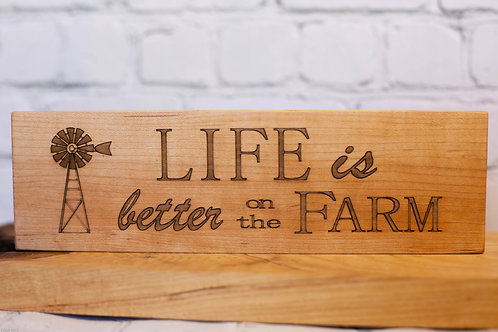 "5017 - 10"" Sign, Life is better on the Farm"
