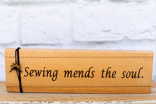 """4311 - 10""""Sign, """" Sewing mends the soul"""