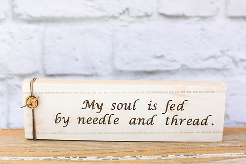 "4108 - 10"" Sign, "" My soul is fed"