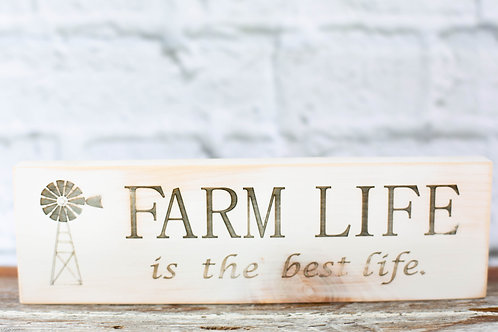 "5014 - 10"" Sign, ""Farm life is the best life"