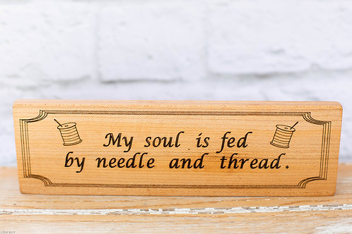 """4308 - 10"""" Sign, """"My soul is fed..."""