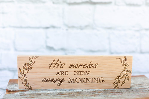 "5011 - 10"" Sign, ""His mercies are new every morning"