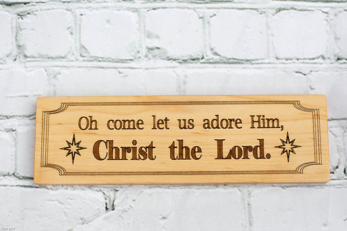 """3"""" x 10"""" Sign, Oh come let us adore Him"""
