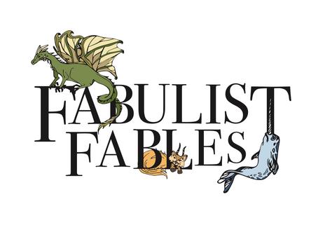 Fabulist Fables Begins...