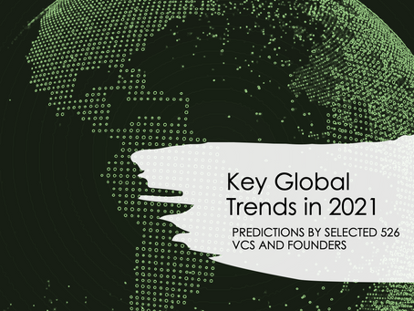 Key Global Trends in 2021. Predictions by selected 526 VCs and Founders.
