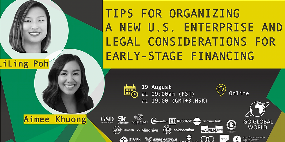 TIPS FOR ORGANIZING A NEW U.S. ENTERPRISE AND LEGAL CONSIDERATIONS FOR EARLY-STAGE FINANCING
