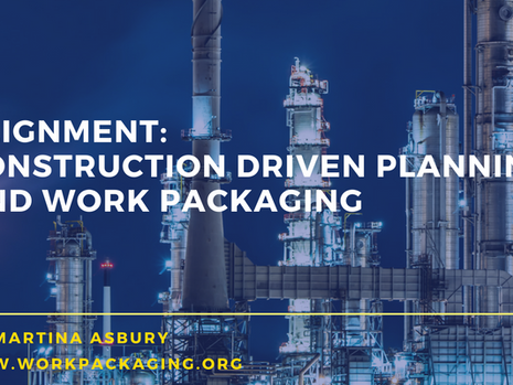 Alignment: Construction Driven Planning and Work Packaging