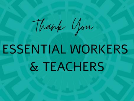 Essential Workers & Teachers