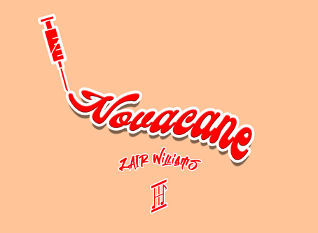 Releases: Novacane by Zair Williams Dropping On 07/15!