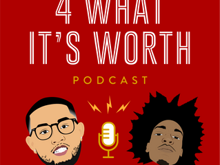 Upcoming: 4 What It's Worth Podcast