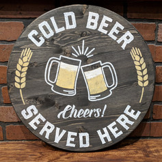 """Cold Beer Served Here"" 18 inch Round"