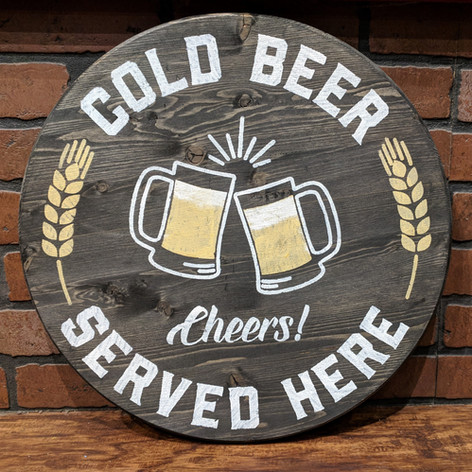 """""""Cold Beer Served Here"""" 18 inch Round"""
