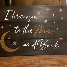 """I Love you to the Moon and Back"" 18x24"