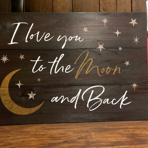 """""""I Love you to the Moon and Back"""" 18x24"""