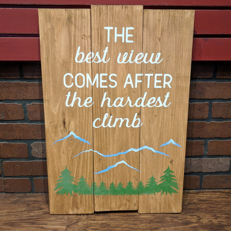 """""""Best View comes after the hardest climb"""" 18x24"""