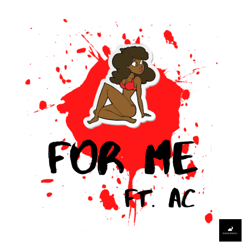 Art Work For 'For Me ft AC'