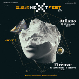 Milano, torna il Wired Next Fest 2017