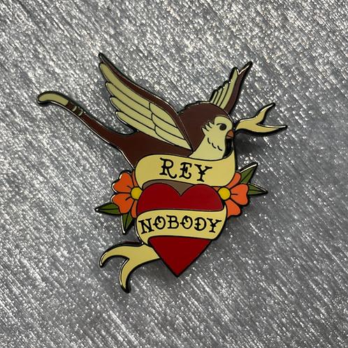 Rey Nobody Tattoo Pin
