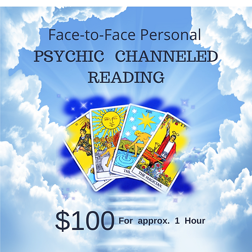 Face-to-Face Personal Psychic Channeled Reading