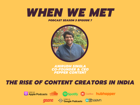 The rise of Content Creators in India, When We Met Anirudh Singla.