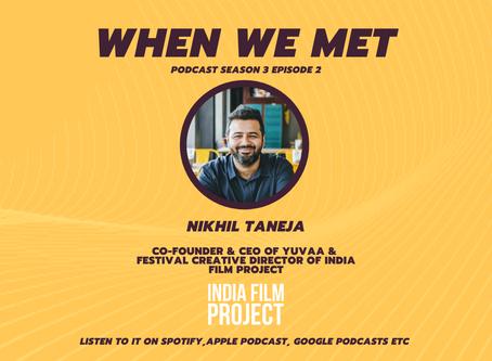 When We Met Nikhil Taneja
