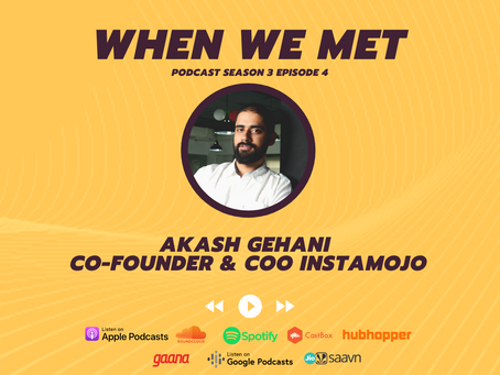 When We Met Akash Gehani