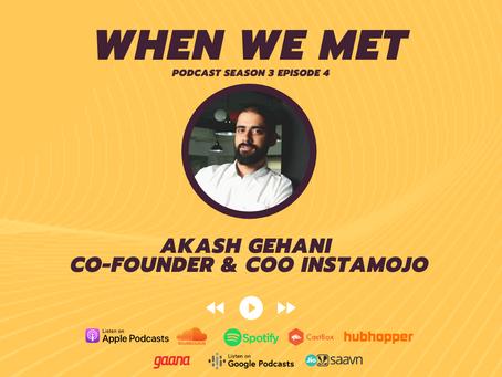 When We Met Akash Gehani