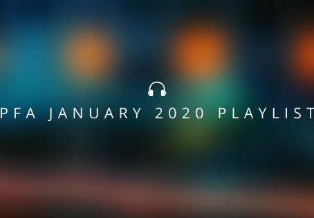 PFA January 2020 Playlist