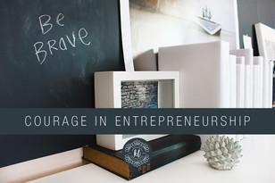 Guest Blog: Courage in Entrepreneurship