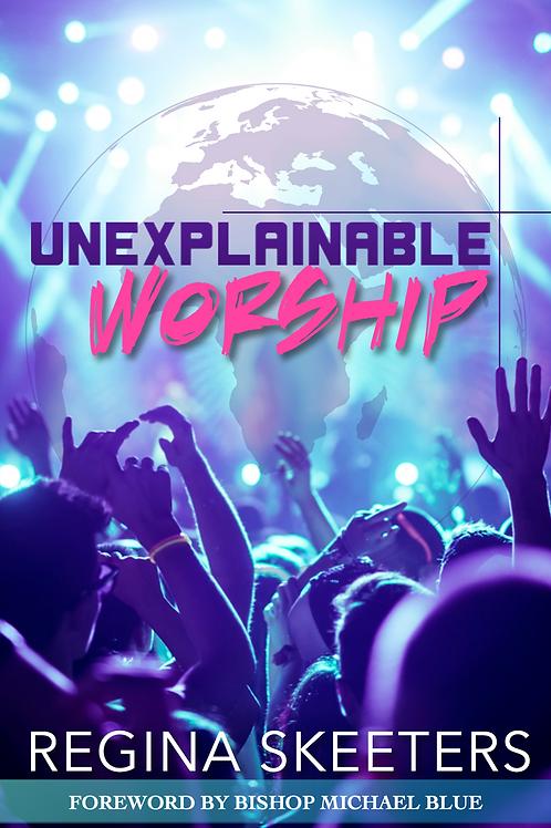 Unexplainable Worship Pre-Order