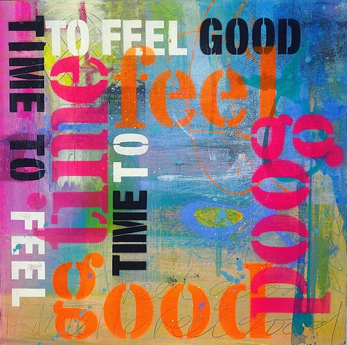 Time to feel good