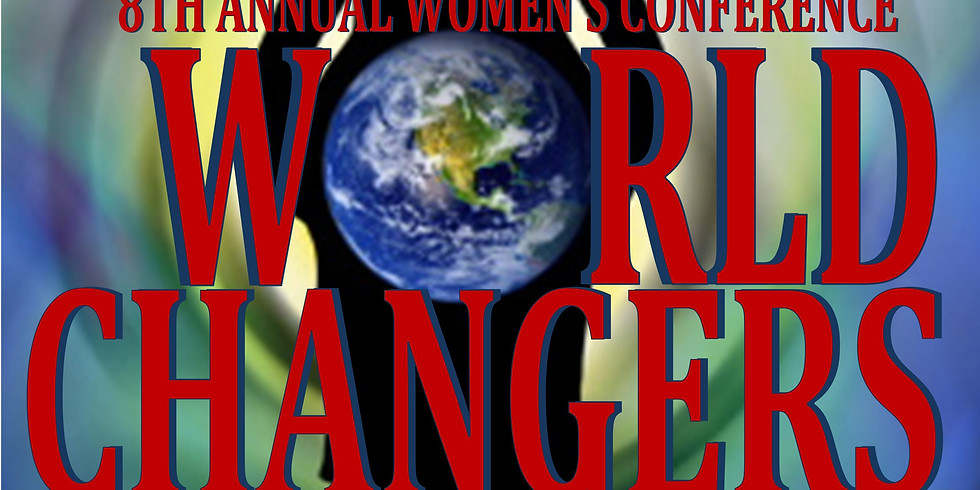 """T.O.P 8th Annual Women's Conference """"World Changers for Kingdom Purpose"""""""