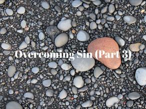 Overcoming Sin (Part 3)
