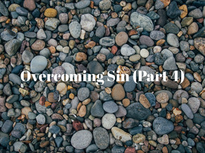 Overcoming Sin(Part 4)
