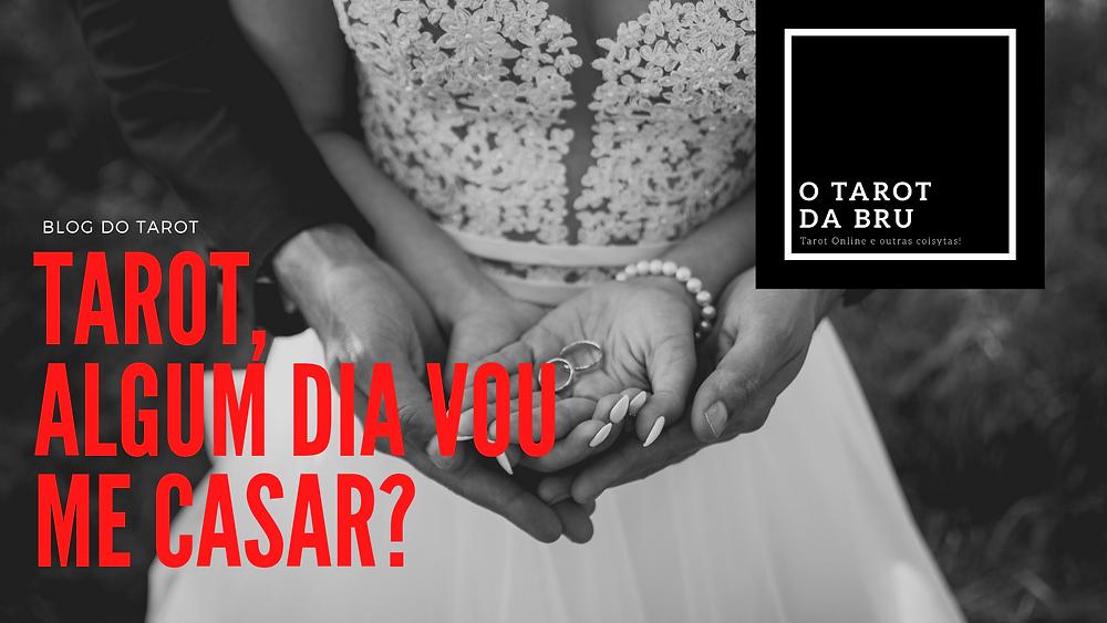 Tarot, será que vou me casar?
