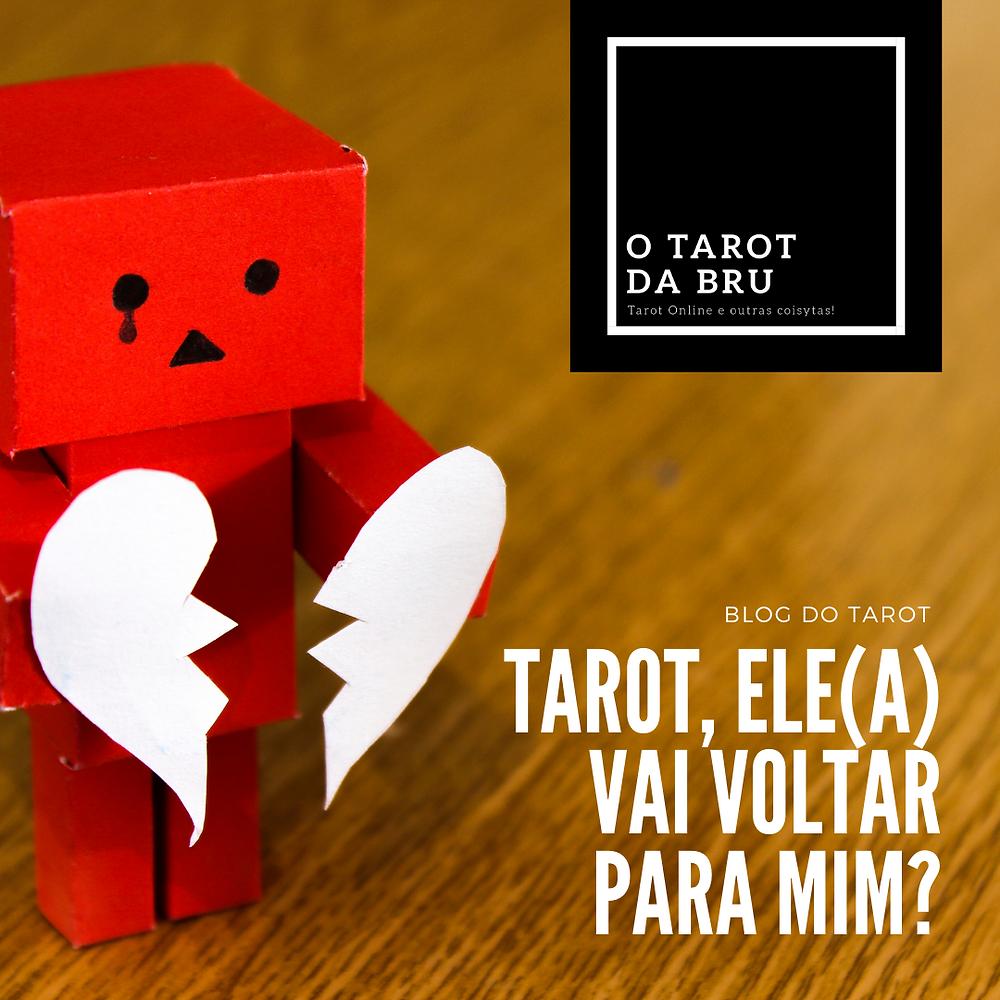 Tarot, ele vai voltar a me procurar?