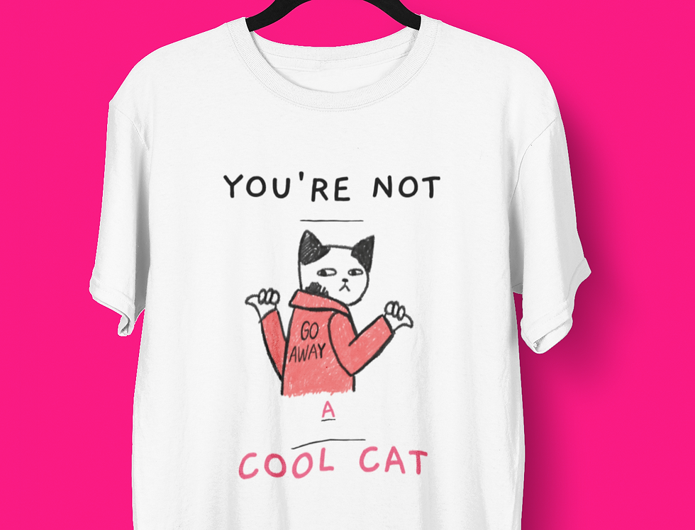NOT A COOL CAT T-SHIRT