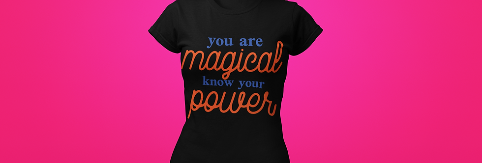 YOU ARE MAGICAL T-SHIRT