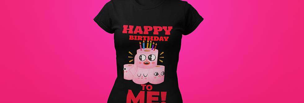 BIRTHDAY TO ME T-SHIRT