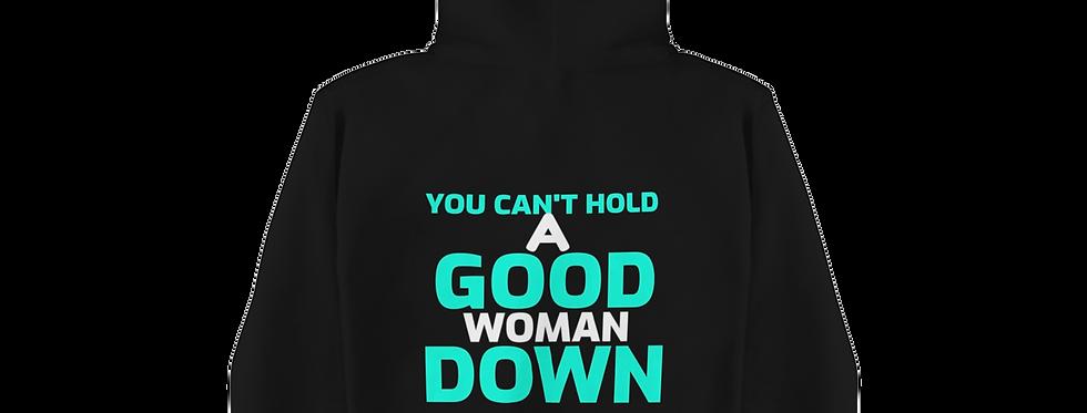 GOOD WOMAN DOWN HOODIE