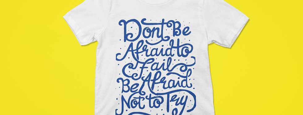 DON'T BE AFRAID T-SHIRT