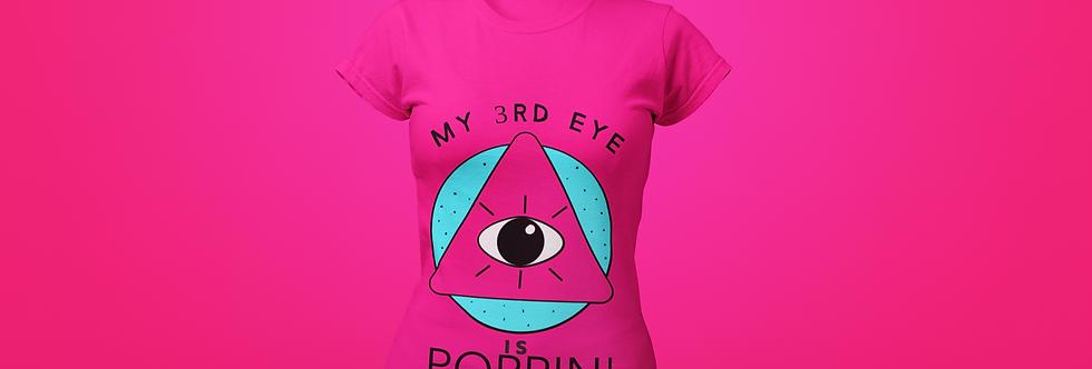 MY 3RD EYE IS POPPIN T-SHIRT