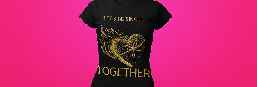 LET'S BE SINGLE T-SHIRT