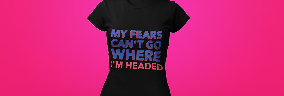 MY FEARS T-SHIRT